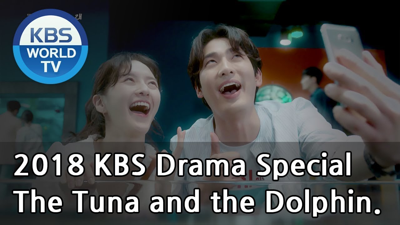The Tuna and the Dolphin | 참치와 돌고래 [2018 KBS Drama Special/ENG/2018.11.02]
