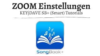 (ST) SongBook+  Zoom Einstellung speichern