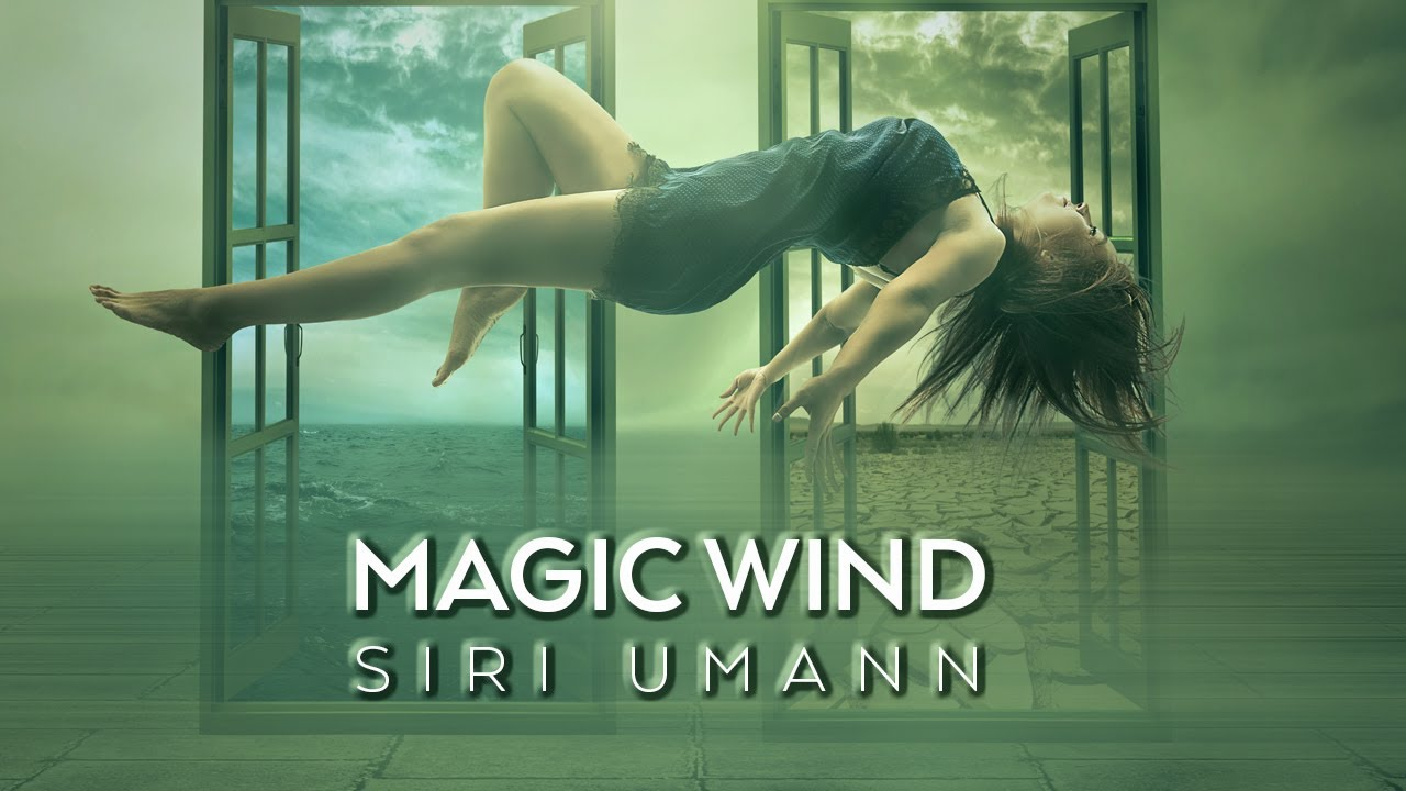 """Chill Music, Ambient & Relaxing Music by Siri Umann """"Magic Wind"""" Pure Relax, Summer 2020"""