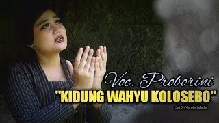 KIDUNG WAHYU KOLOSEBO cipt Sri Narendra Kalaseba cover by Proborini