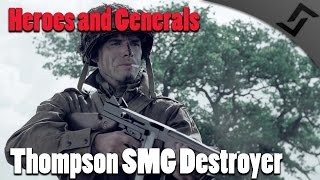 Heroes and Generals - Thompsons SMG Destroyer - US Infantry Gameplay
