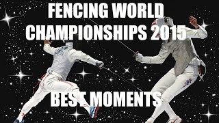 Fencing World Championships 2015- BEST MOMENTS