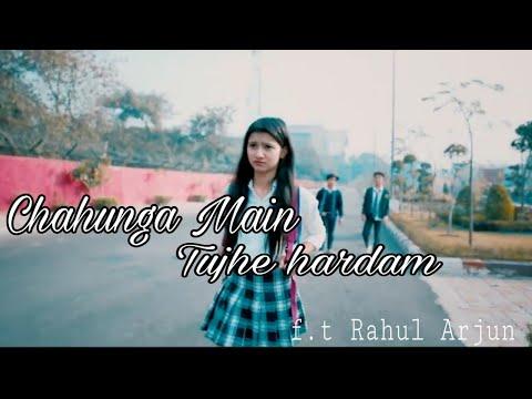 Chahunga Main Tujhe Hardam | Heart Touching || Choreography By Rahul Aryan || School Love Story.....