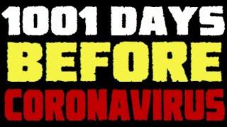 1001 DAYS BEFORE THE CORONAVIRUS OUTBREAK