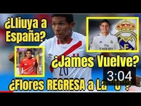 🔴¿OREJA Flores REGRESA a Universitario? ⚽¿James VUELVE! al Real? ⚽¿Marcos Lliuya a ESPAÑA?