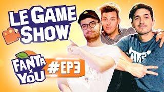 FANTAxYOU : Le Game Show #EP 3