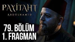 Payitaht Abdülhamid 79. Bölüm 1. Tanıtım!