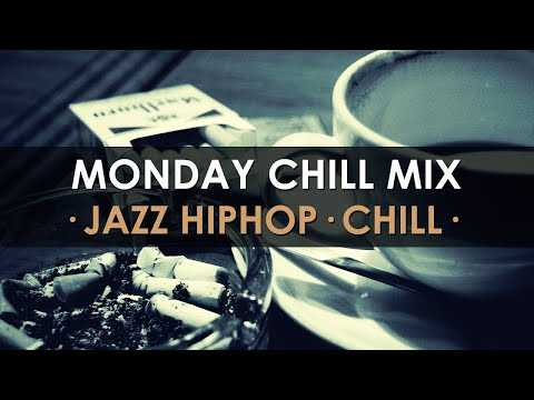Monday Chill Mix - Jazz Hip Hop Chill [2015]