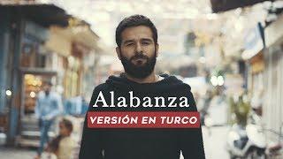 Alabanza - Versión en Turco