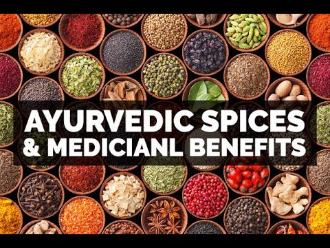 Ayurvedic Spices And Medicinal Benefits - Intro To Ayurvedic Cooking