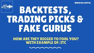 Backtests, Trading Picks & Fake Gurus - How are they rigged to fool you - With Example of ITC Stock