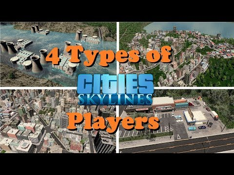 4 types of Cities: Skylines players [part 1]