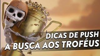 DICAS DE PUSH - A BUSCA AOS TROFÉUS - CLASH OF CLANS - CLÃ APOCALIPSE