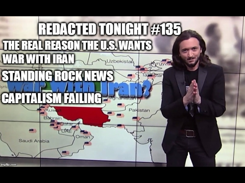 [135] The REAL Reason the U.S. Wants War with Iran, Standing Rock News, Capitalism Failing