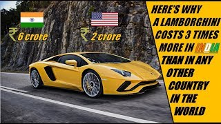 Here's why a Lamborghini costs 3 times in INDIA
