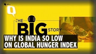 Global Hunger Index: Why Can't India Put Food On the Table? | The Quint