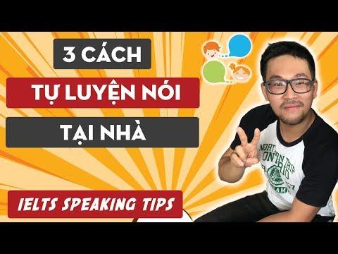 3 Cách Tự Luyện SPEAKING Hiệu Quả Tại Nhà