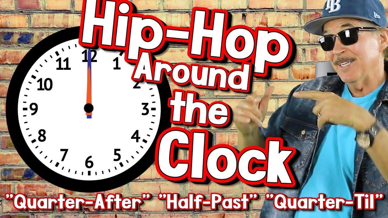 "Hip-Hop Around the Clock | ""Quarter-After"" ""Half-Past ..."
