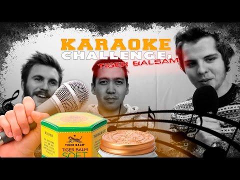 KARAOKE CHALLENGE: Tigerbalsam! (Challenge)