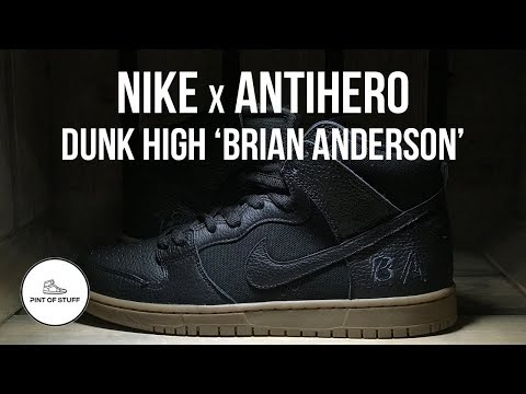 premium selection ce48a a05a6 Nike SB Dunk High x Antihero  Brian Anderson  Sneaker Unboxing with Mr B -  YouTube