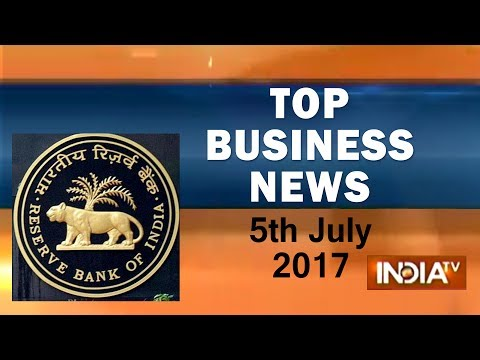 Top Business News of the Day | 5th July, 2017 - India TV
