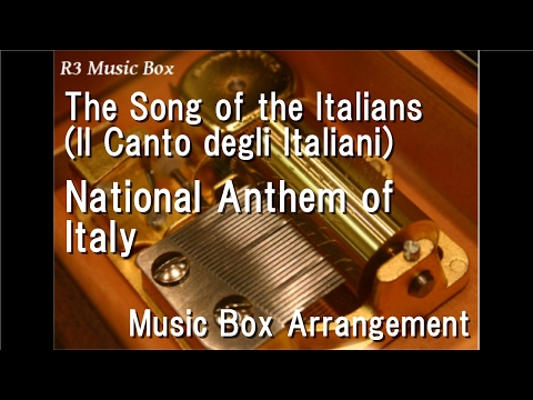 The Song of the Italians (Il Canto degli Italiani)/National Anthem of Italy [Music Box]