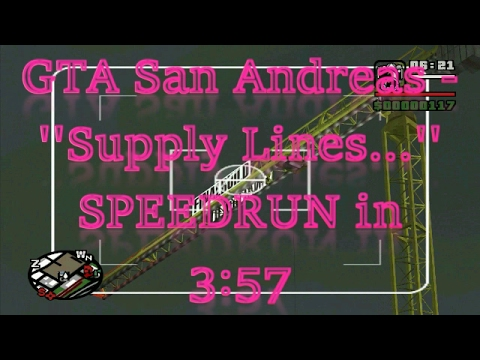 GTA San Andreas - ''Supply Lines...'' Completed Within 3:57