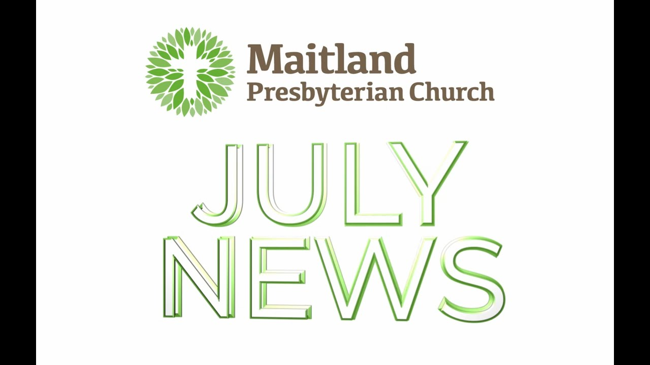 Maitland Pres News: July