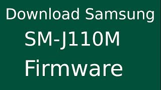 Download How To Download Samsung Galaxy J1 Ace Sm J110h Stock