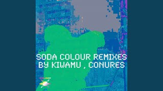 Soda Colour (Conures Re-Edit Of KIWAMU Remix)