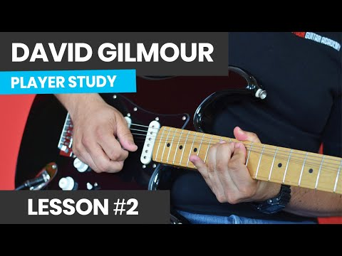 How To Play Guitar Like David Gilmour (Part 2) - Mastering Gilmour Bends
