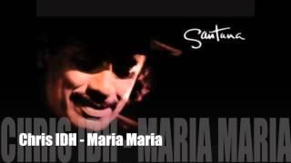 Carlos Santana - Maria Maria - Chris IDH (MFU bootleg)