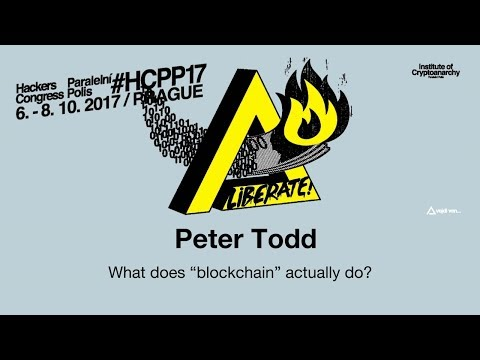 "Peter Todd - WHAT DOES ""BLOCKCHAIN"" ACTUALLY DO?"
