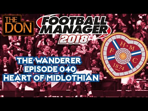 FM18 Hearts - EP040 - Big games against Celtic and Hamilton Accies - Football Manager 2018
