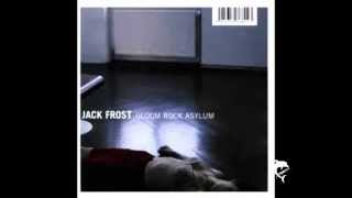 "Jack Frost ""In Gloom"""