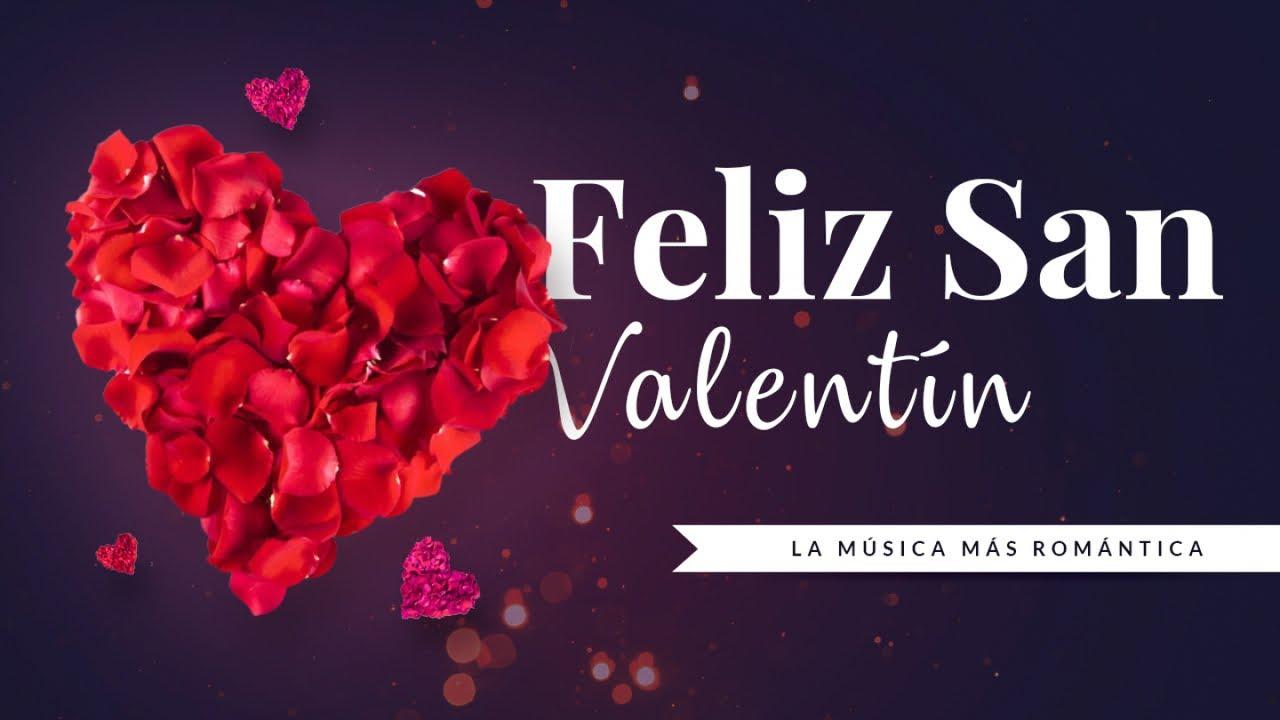 San Valentín 2019 Feliz San Valentín Youtube