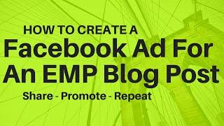 So Erstellen Sie Eine Facebook-Anzeige Mit Ihrem Gemeinsamen EMP-Blog-Post
