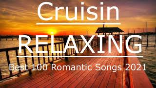 Greatest Cruisin Love Songs Collection | Best 100 Relaxing Beautiful Love Songs 2021