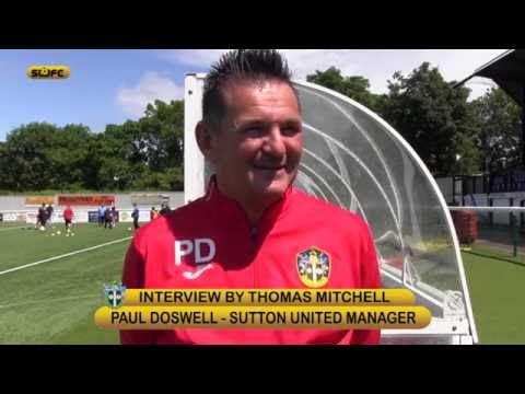 Sutton United Return to training, Paul Doswell and Jamie Collins interviews