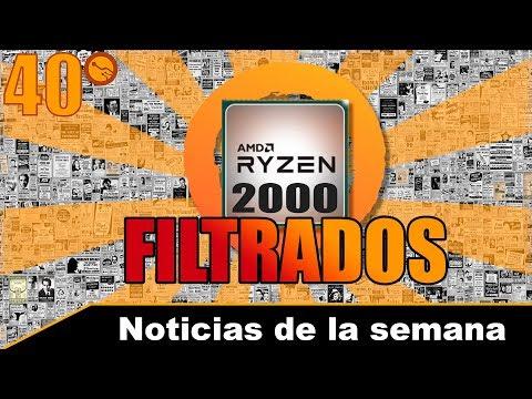 Ryzen 2000 filtrados, rendimiento en juegos y precio - Noticias de la semana 40