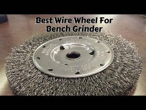 Best Wire Wheel For Bench Grinder Top Recommendations For You Youtube