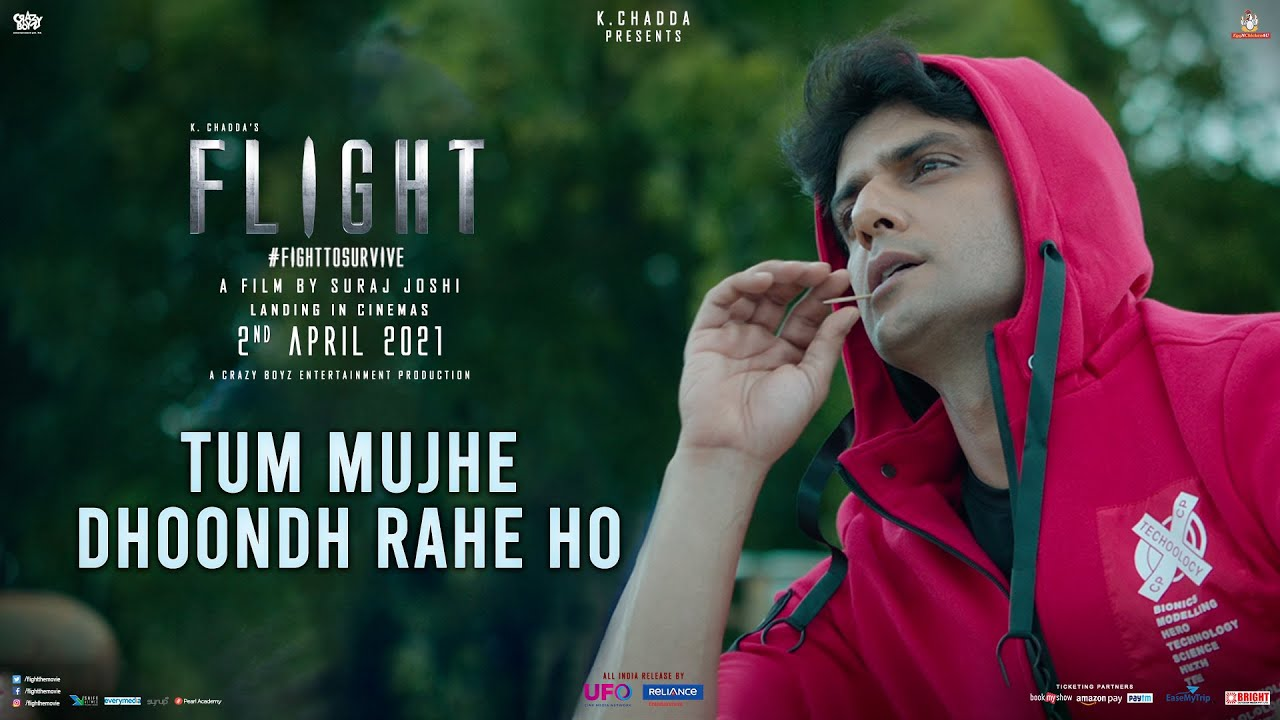 FLIGHT: Tum Mujhe Dhoondh Rahe Ho | Mohit | Suraj | K Chadda | 19th March | Reliance Ent, UFO Moviez