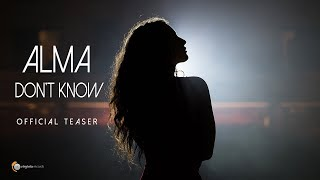ALMA - Don't Know (Official Teaser)