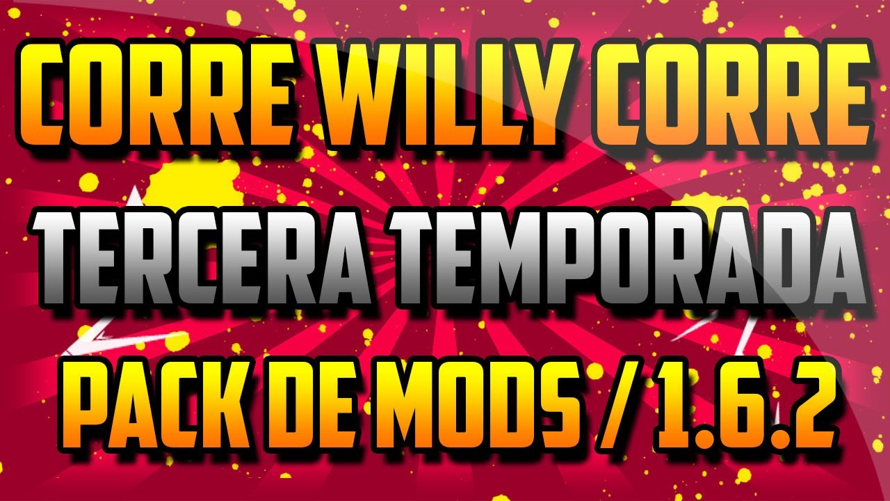 pack de mods willyrex corre willy corre 2