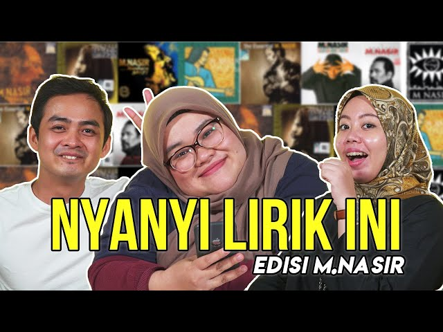 Nyanyi Lirik ini : Edisi M.Nasir