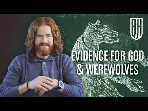 Comparing Evidence for God vs. Werewolves
