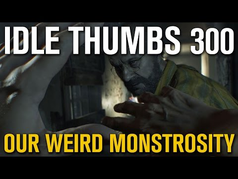 Idle Thumbs 300 - Our Weird Monstrosity