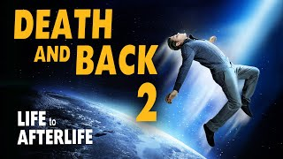 Life to Afterlife DEATH and BACK 2
