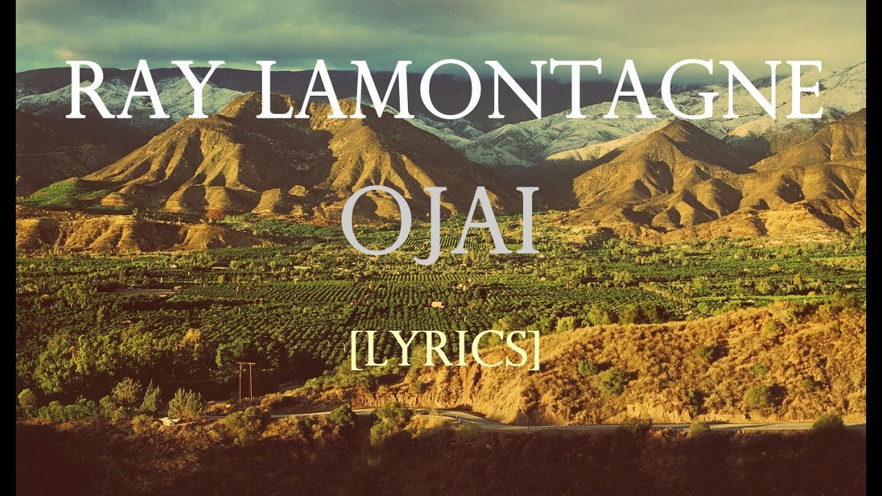 Ray LaMontagne - Ojai [Lyrics Video]