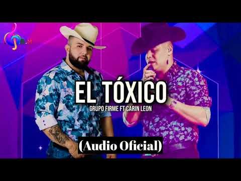 Grupo Firme – Carina León – EL TOXICO (Audio Oficial)